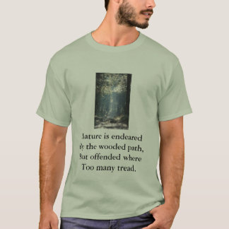 Nature is endeared By the wooded... T-Shirt