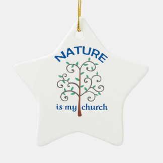 NATURE IS MY CHURCH Double-Sided STAR CERAMIC CHRISTMAS ORNAMENT