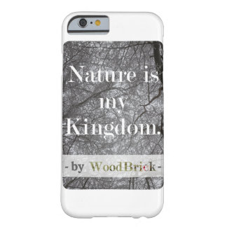 """Nature is my kingdom"" - writing&snowy treetops Barely There iPhone 6 Case"