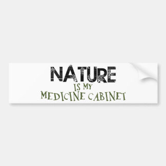 Nature is my Medicine Cabinet Bumper Sticker