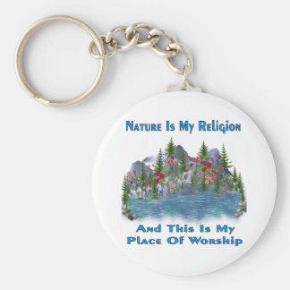 Nature Is My Religion Keychain