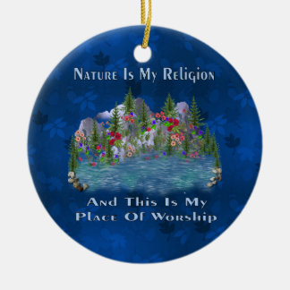 Nature Is My Religion Christmas Tree Ornament