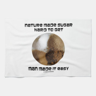 Nature Made Sugar Hard To Get Man Made It Easy Hand Towels