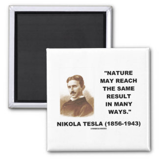Nature May Reach Same Result In Many Ways (Tesla) 2 Inch Square Magnet