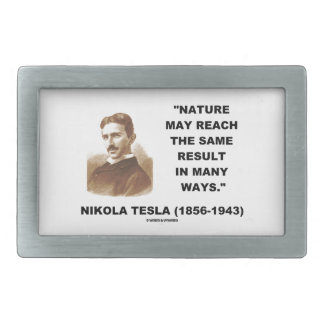Nature May Reach Same Result In Many Ways (Tesla) Belt Buckle