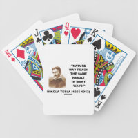 Nature May Reach Same Result In Many Ways (Tesla) Bicycle Playing Cards