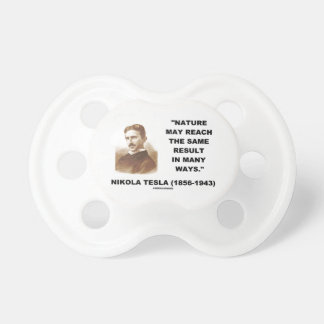 Nature May Reach Same Result In Many Ways (Tesla) BooginHead Pacifier