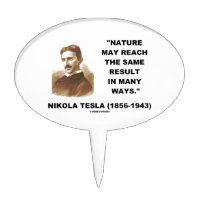 Nature May Reach Same Result In Many Ways (Tesla) Cake Toppers