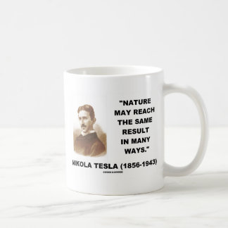 Nature May Reach Same Result In Many Ways (Tesla) Classic White Coffee Mug