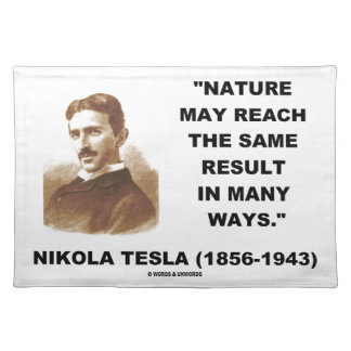 Nature May Reach Same Result In Many Ways (Tesla) Cloth Place Mat