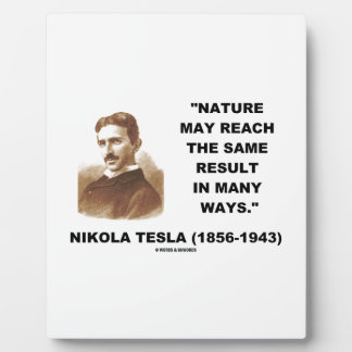 Nature May Reach Same Result In Many Ways (Tesla) Display Plaques