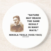 Nature May Reach Same Result In Many Ways (Tesla) Drink Coaster