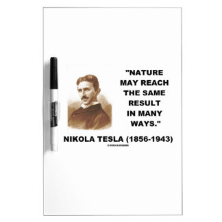 Nature May Reach Same Result In Many Ways (Tesla) Dry-Erase Board