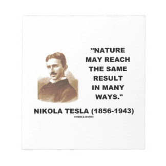 Nature May Reach Same Result In Many Ways (Tesla) Memo Note Pads