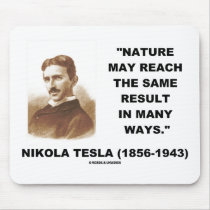 Nature May Reach Same Result In Many Ways (Tesla) Mouse Pad
