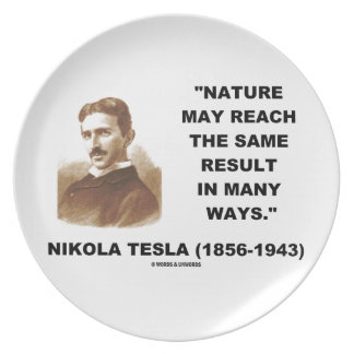 Nature May Reach Same Result In Many Ways (Tesla) Plate