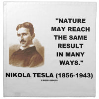 Nature May Reach Same Result In Many Ways (Tesla) Printed Napkins