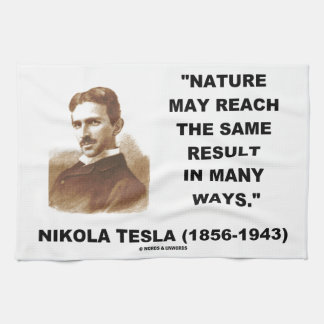 Nature May Reach Same Result In Many Ways (Tesla) Towel