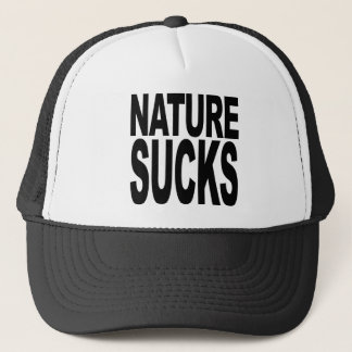 Nature Sucks Trucker Hat