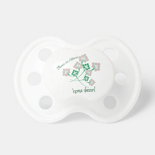 Natures Home Decor Pacifier