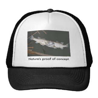 Nature's proof of concept. trucker hat