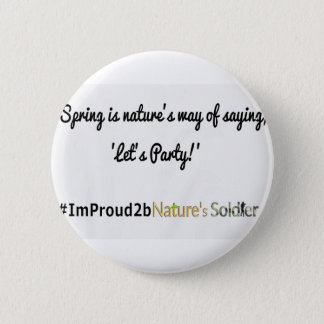 Nature's Soldiers Slogan 1 Pinback Button