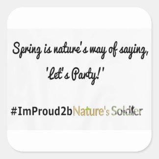 Nature's Soldiers Slogan 1 Square Sticker