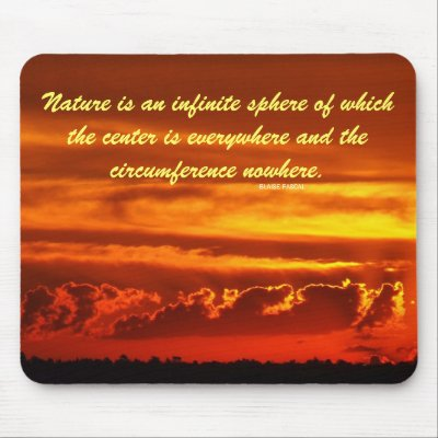 quotes on nature. quot;Nature is an infinite sphere