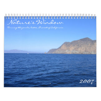 Nature's Window ~ California ~ 2007 Calendar