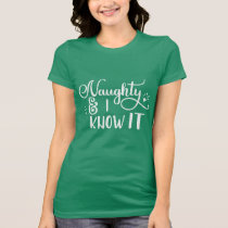 naughty and I know it Funny Christmas T-Shirt