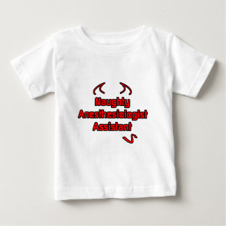 Naughty Anesthesiologist Assistant Baby T-Shirt