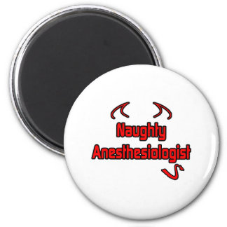 Naughty Anesthesiologist 2 Inch Round Magnet