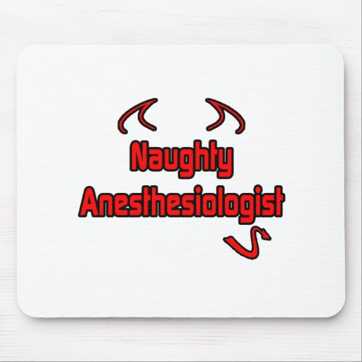 Naughty Anesthesiologist Mouse Pad