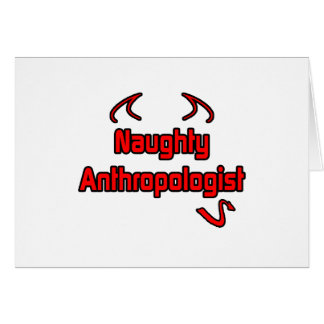 Naughty Anthropologist Card