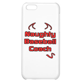 Naughty Baseball Coach iPhone 5C Cases