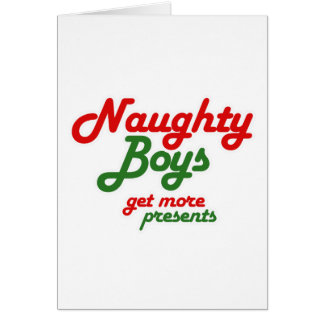 NAUGHTY BOYS GET MORE PRESENTS -.png Card