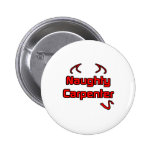 Naughty Carpenter Pinback Button