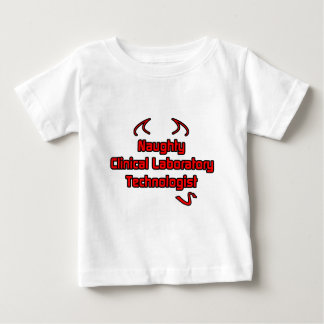 Naughty Clinical Laboratory Technologist Baby T-Shirt
