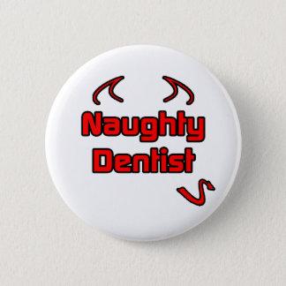 Naughty Dentist Pinback Button
