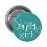 Naughty Girl Tshirts and Gifts Buttons