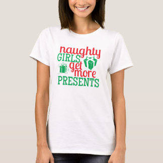 Naughty Girls Get More Presents T-Shirt