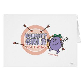 Naughty Girls Need Love Too! Greeting Card