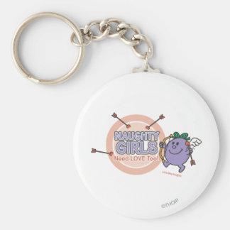 Naughty Girls Need Love Too! Basic Round Button Keychain