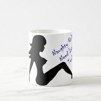 Naughty Girls Need Love Too! Classic White Coffee Mug