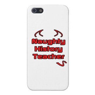 Naughty History Teacher Cases For iPhone 5
