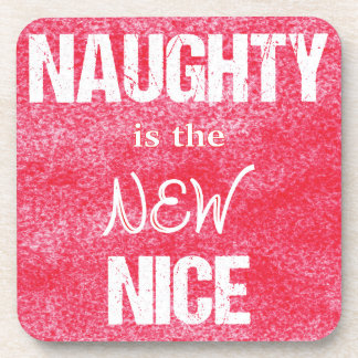 Naughty is the NEW Nice Drink Coaster