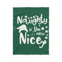 naughty is the new nice fleece blanket