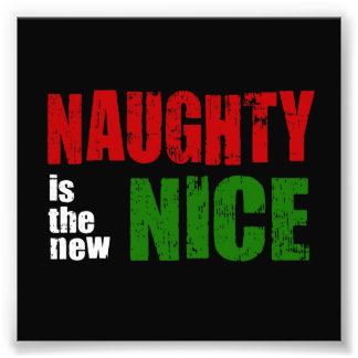 Naughty is the New Nice Photograph