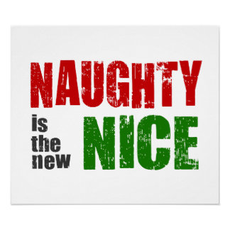 Naughty is the New Nice Poster