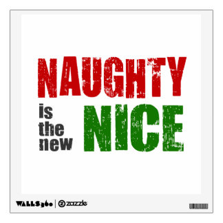 Naughty is the New Nice Wall Decal